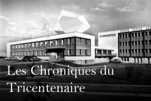 Les chroniques du Tricentenaire
