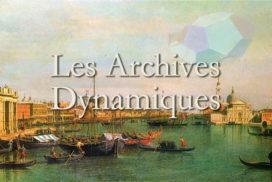 Les archives dynamiques